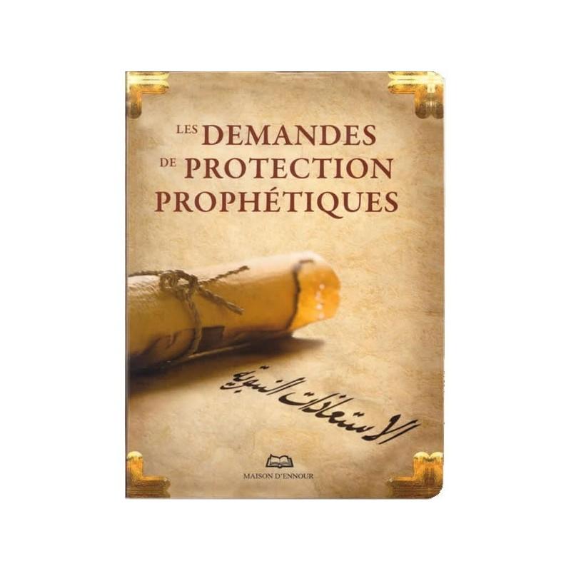 Les demandes de protection Prophétiques - Maison d'Ennour