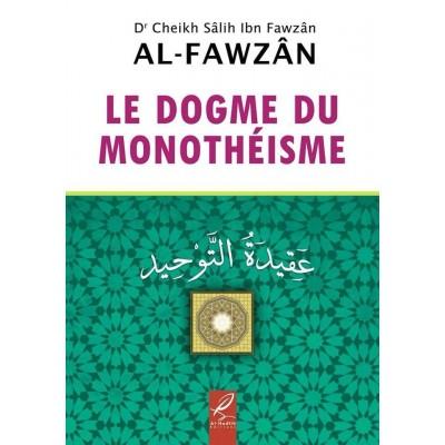 Le Dogme du monothéisme - Cheikh Al Fawzan - Al Hadith