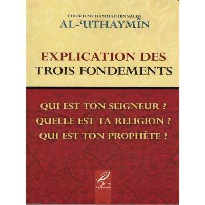 Explication Des Trois Fondements - Cheikh Al 'Utheymin - al Hadith