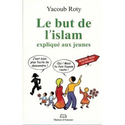 Le but de l'islam expliqué aux jeunes - Maison d'ennour