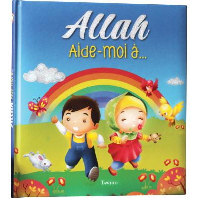 Allah, aide-moi à... -