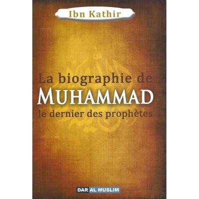 La biographie de Muhammad le Prophète de l'islam - Ibn Kathir - Dar al muslim