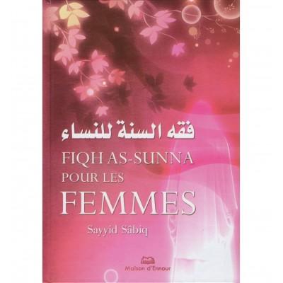 Fiqh As -Sunna Pour Les Femmes - Maison d'ennour