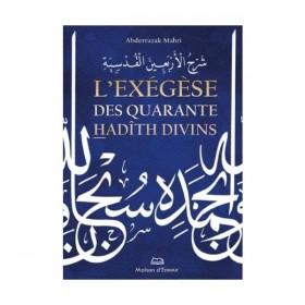 L'exégèse des Quarante hadith divins (avec commentaire)