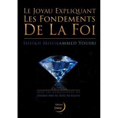 Le joyau expliquant les fondements de la foi - Edtions Al Imaany