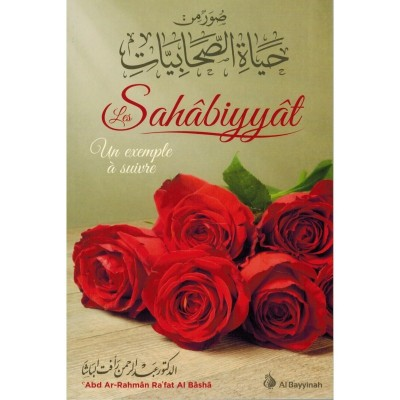 Les Sahâbiyyât - Un exemple à suivre - Abd Ar-Rahmân Ra'fat Al Bâshâ - Al-Bayyinah