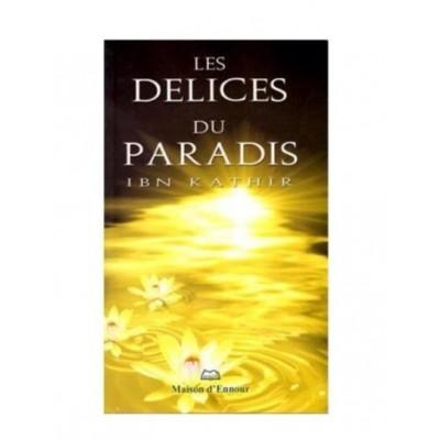LES DÉLICES DU PARADIS- Ibn Kathir - Maison d'ennour