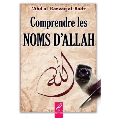 Comprendre Les Noms d'Allah - Abderrazzaq Al Badr - Al Hadith