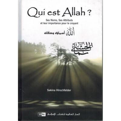 Qui est Allah ? - Ses Noms, Ses Attributs et leur importance pour le croyant - Sakina Hirschfelder - IIPH