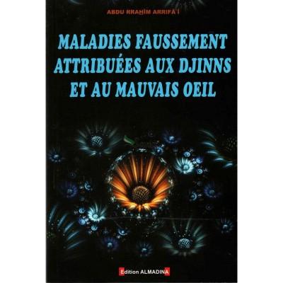 Maladies faussement attribuées aux djinns et au mauvais œil -  'Abd Ar-Rahîm Arrifâ'î - Editions Al Madina