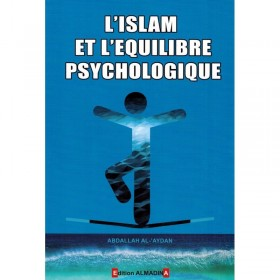 L'islam et l'équilibre psychologique, de Abdallah Al-'Aydan (2ème édition)