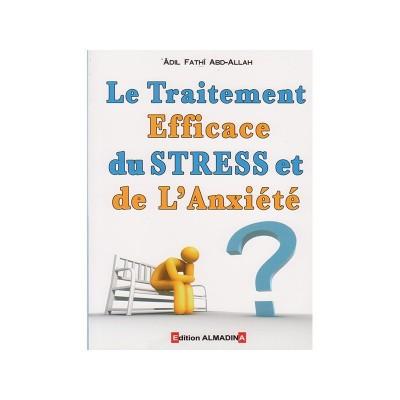 Le traitement efficace du stress et de l'anxiété - Adil Fathî Abd-Allah (4ème édition) - Editions Al Madina