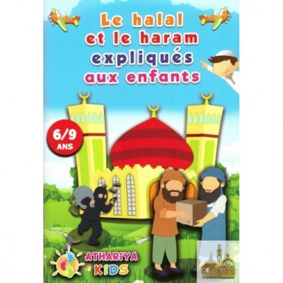 LE HALAL ET LE HARAM EXPLIQUÉS AUX ENFANTS - 6/9 ANS - ATHARIYA KIDS