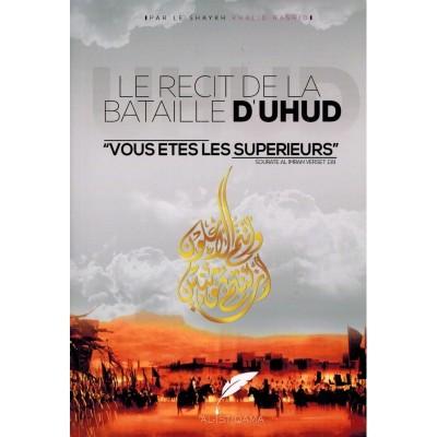 Le récit de la bataille d'Uhud -sheikh khalid ar rashid - Al Istiqama