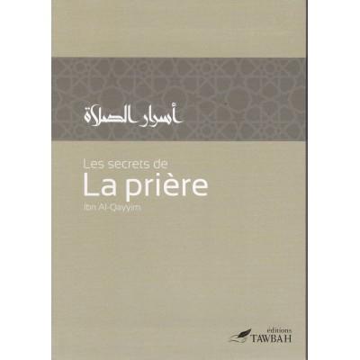Les secrets de la prière - Ibn Al-Qayyim (2ème édition) - Editions Tawbah