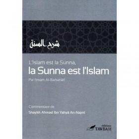 L'Islam Est La Sunna Et La Sunna Est L'Islam- Imam Al-Barbahari - Edition Tawbah