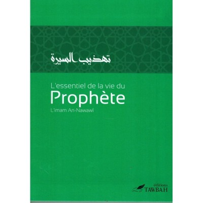 L'essentiel de la vie du Prophète - Nawawi - Editions Tawbah