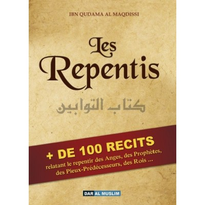 LES REPENTIS - IBN QUDAMA AL MAQDISSI - Dar al muslim