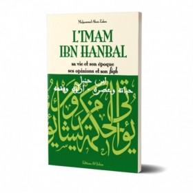 L'Imam Ibn Hanbal , sa vie et son époque , ses opinions et son fiqh - Editions Al Qalam