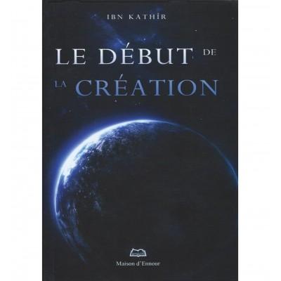 Le Début De La Création - Ibn Kathir - Maison d'ennour