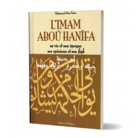 L'Imam Aboû Hanîfa sa vie et son époque ses opinions et son fiqh