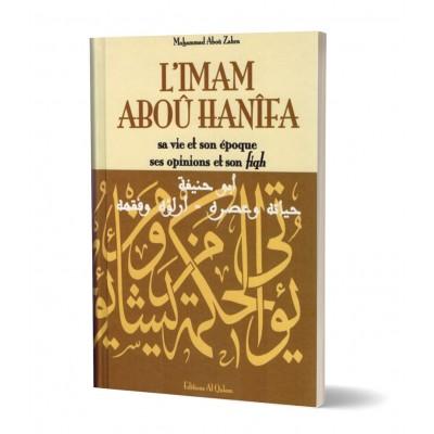 L'Imam Aboû Hanîfa sa vie et son époque ses opinions et son fiqh - Al Qalam