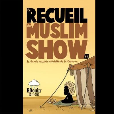 Recueil 1 - Muslim'Show - bdouin