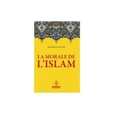 La morale de l'islam, de Abderrazak Mahri - Maison d'ennour