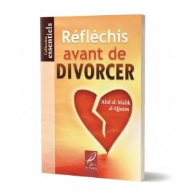 Réfléchis avant de Divorcer - éditions Al-Hadîth