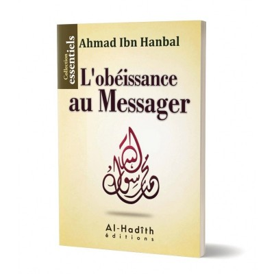 L'obéissance au messager - Ahmad Ibn Hanbal - Editions Al hadith