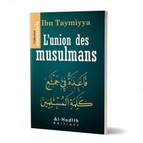 L'union des musulmans - Ibn Taymiyya - Editions Al hadith