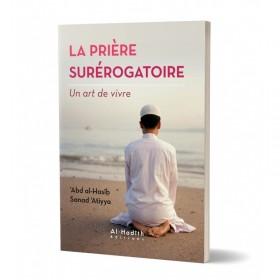 La prière surérogatoire - 'Abd al-Hasîb Sanad 'Atiyya (collection art de vivre) Editions Al hadith