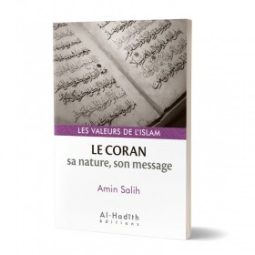 Le Coran : sa nature, son message - Amin Salih (collections les valeurs de l'islam) éditions Al-Hadîth