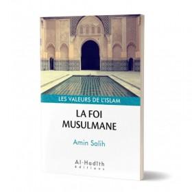 La foi musulmane - Amin Salih (collection les valeurs de l'islam) éditions Al-Hadîth
