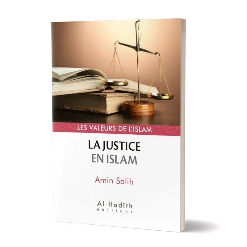 la justice en islam - Amin Salih (collection les valeurs de l'Islam) éditions Al-Hadîth