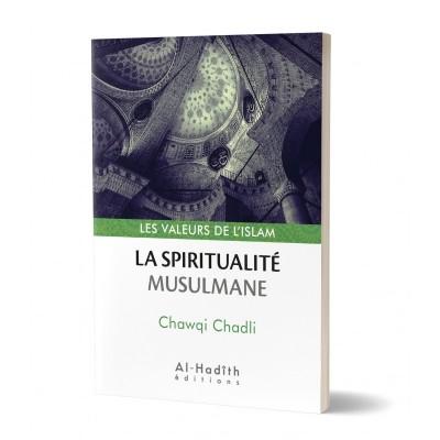 La spiritualité musulmane - Chawqi Chadli