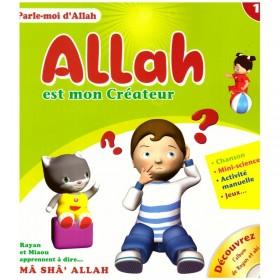 Allah est mon Créateur - Collection Parle Moi d'Allah - Edition Pixel Graf