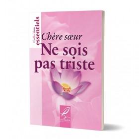 Chére Soeur Ne Sois Pas Triste
