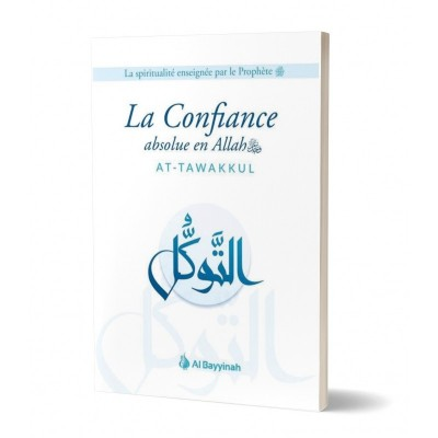 La Confiance absolue en Allah (AT-TAWAKKUL) - Ibn Rajab - Al Bayyinah