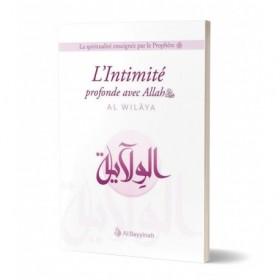 L'Intimité profonde avec Allah (AL-WILÂYA)