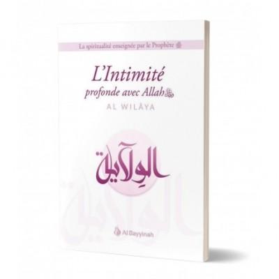 L'Intimité profonde avec Allah (AL-WILÂYA) - Ibn Rajab - Al Bayyinah