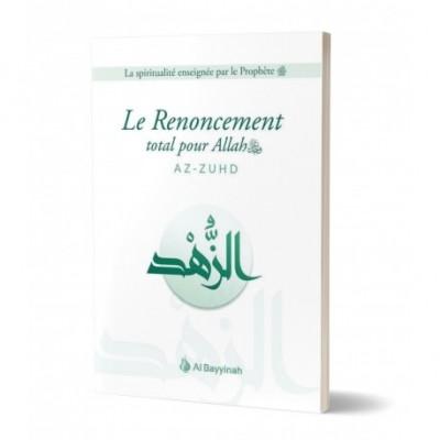 Le Renoncement total pour Allah (AZ-ZUHD) - Ibn Rajab - Al Bayyinah