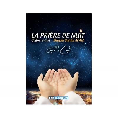 La Prière De Nuit - Qiyam Al-Layl - Sultan Al A'id - Dar al muslim