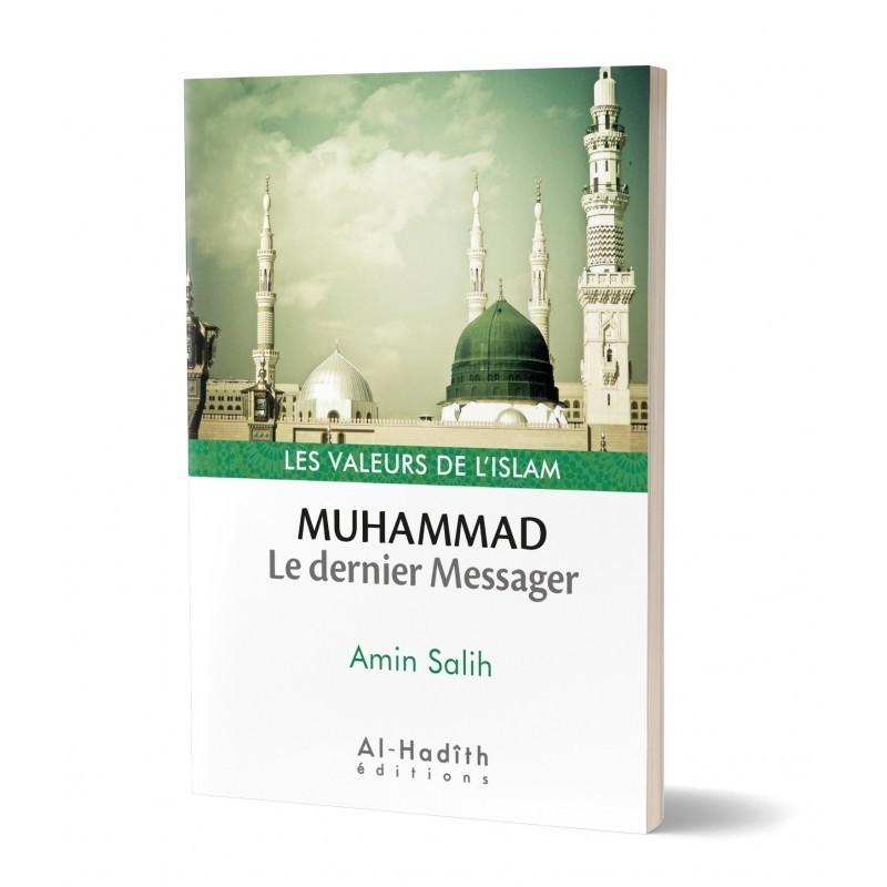 Muhammad, le dernier Messager - Amin Salih (collection les valeurs de l'islam)