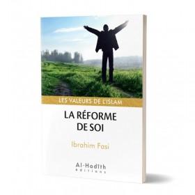 La réforme de soi - Ibrahim Fasi (collections les valeurs de l'islam)