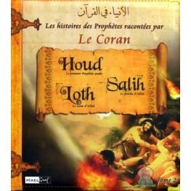 Histoires des Prophètes racontées par le Coran: Houd, Salih, Loth (Tome 2)
