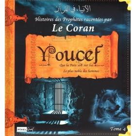 Histoires des Prophètes racontées par le Coran : Youcef (Tome 4)