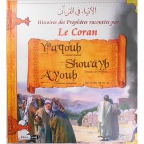Histoires des Prophètes racontées par le Coran : Yaqoub, Shouayb, Ayoub (Tome 5)