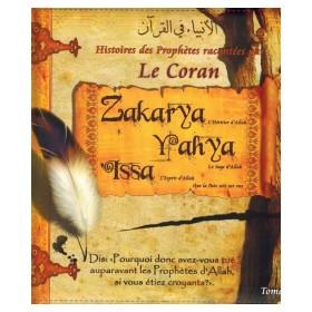 Hisoitres des Prophètes racontées par le Coran : Zakarya - Yahya - Issa (Tome 8)