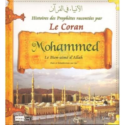 Histoires des Prophètes racontées par le Coran : Mohammed le bien-aimé d'Allah (Tome 9) - Sana